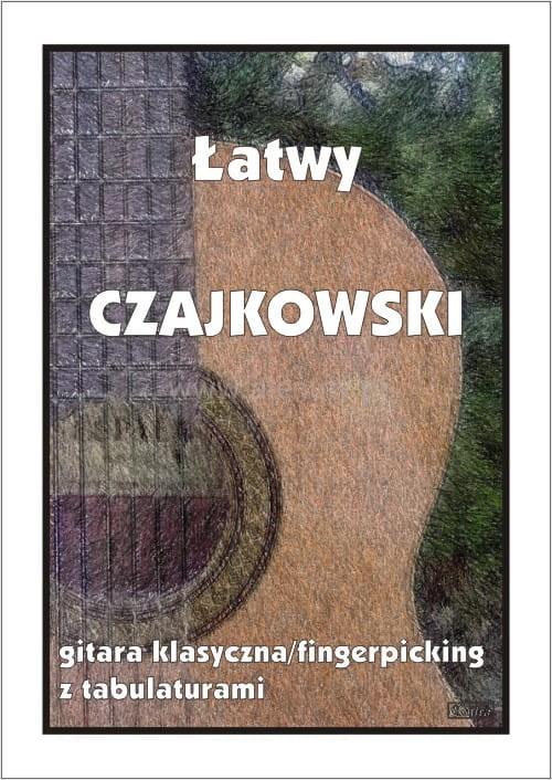 Łatwy Czajkowski - nuty na gitarę klasyczną (fingerpicking) z tabulaturami