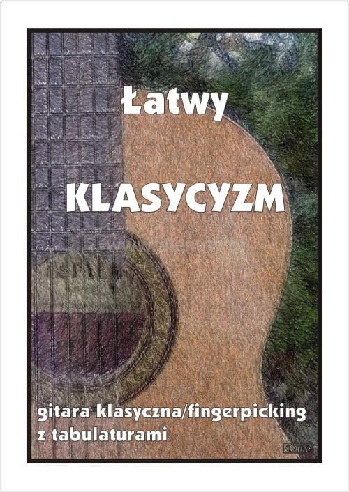 Łatwy klasycyzm - nuty na gitarę klasyczną (fingerpicking) z tabulaturami