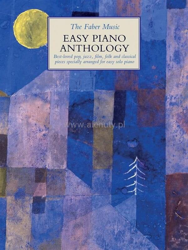 The Faber Music Easy Piano Anthology - zbiór utworów w różnych stylach opracowanych w prostszym układzie na fortepian