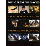 Music From The Movies - The Big Screen Collection for Solo Piano - 70 utworów muzyki filmowej na fortepian