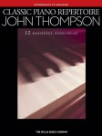 Classic Piano Repertoire (Intermediate to Advanced): John Thompson - 12 masterful piano solos - nuty na fortepian - księgarnia muzyczna Alenuty.pl
