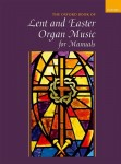 The Oxford Book Of Lent And Easter Organ Music for Manuals - nuty na organy na okres Wielkiego Postu i Wielkanocy