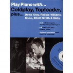 Play Piano with Coldplay, Toploader, David Gray, Robbie Williams, Muse, Elliot Smith and Moby - nuty na fortepian (+ płyta CD)