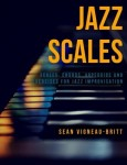 Jazz Scales: Scales, Chords, Arpeggios and Exercises for Jazz Improvisation - Sean Vigneau-Britt - ćwiczenia jazzowej improwizacji - księgarnia muzyczna Alenuty.pl