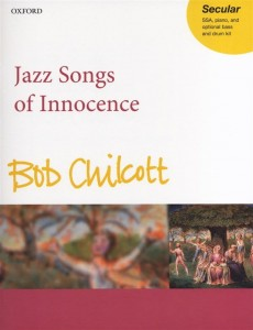 Bob Chilcott: Jazz Songs Of Innocence - nuty na chór SSA z fortepianem
