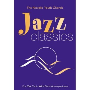 The Novello Youth Chorals: Jazz Classics (SSA) - nuty na chór z fortepianem