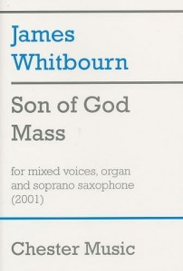 James Whitbourn: Son Of God Mass - msza na chór SATB, organy i saksofon sopranowy