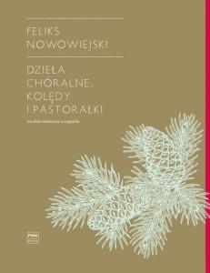 Dzieła chóralne - kolędy i pastorałki na chór mieszany Nowowiejski
