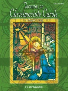 Page C. Long: Toccatas on Christmastide Carols - nuty na organy