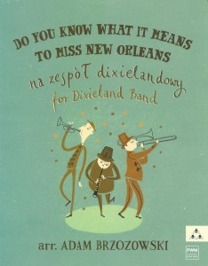 Do You Know What Means To Miss New Orleans - nuty na zespół dixielandowy - Brzozowski