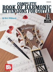 Complete Book of Harmonic Extensions for Guitar (+ audio online) - Bret Willmott
