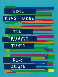 Noel Rawsthorne: Ten Trumpet Tunes for Organ - nuty na organy