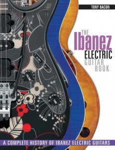 The Ibanez Electric Guitar Book - A Complete History of Ibanez Electric Guitars - Tony Bacon - kompendium o gitarach elektrycznych Ibaneza
