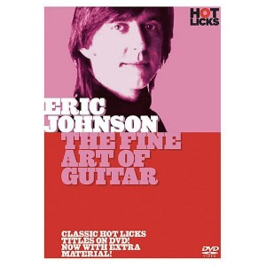 Hot Licks - Eric Johnson - The Fine Art of Guitar - szkoła gry na gitarze (DVD)