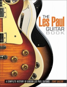 The Les Paul Guitar Book - A Complete History of Gibson Les Paul Guitars - Tony Bacon - kompendium o gitarach elektrycznych Gibson Les Paul
