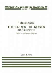 Frederik Magle: The Fairest of Roses - Fanfara na dwie trąbki i organy