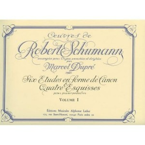 Oeuvres de Robert Schumann arrangees per Orgue par Marcel Dupre Volume 1 - Organ and Pedal-Piano Works - utwory organowe Schumanna - nuty na organy
