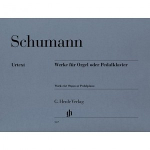 Robert Schumann: Werke fur Orgel oder Pedalklavier - Works for Organ or Pedalpiano - utwory organowe