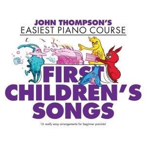 John Thompson's Easiest Piano Course: First Children's Songs - nuty na pianino dla dzieci