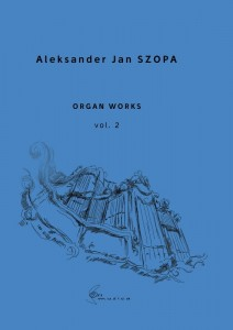 Organ Works vol. 2 - nuty na organy - Aleksander Jan Szopa