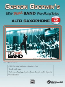 Gordon Goodwin's Big Phat Band Play-Along Series Volume 1: Alto Saxophone (+ płyta CD) - nuty na saksofon altowy