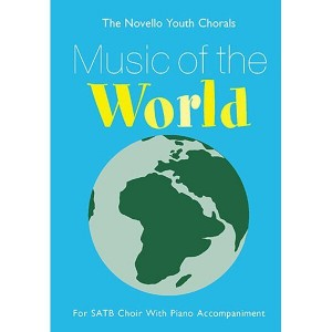 The Novello Youth Chorals: Music Of The World (SATB) - nuty na chór z fortepianem - księgarnia muzyczna Alenuty.pl