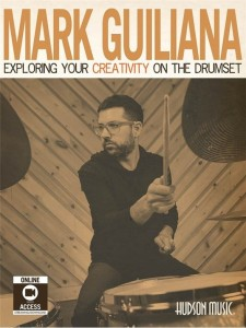 Mark Guiliana: Exploring Your Creativity On The Drumset (+ audio i video online) - szkoła gry na perkusji dla średniozaawansowanych