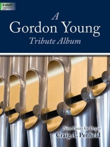 Craig A. Penfield: A Gordon Young Tribute Album - Nine Pieces for Organ - nuty na organy