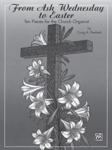Craig A. Penfield: From Ash Wednesday to Easter - Ten Pieces for the Church Organist - nuty na organy