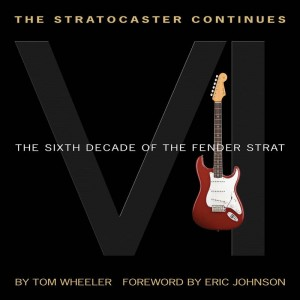 Tom Wheeler: The Stratocaster Continues - The Sixth Decade of the Fender Strat - album o gitarach Fender - księgarnia muzyczna Alenuty.pl