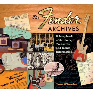 Tom Wheeler: The Fender Archives - A Scrapbook of Artifacts, Treasures and Inside Information - album o gitarach Fender