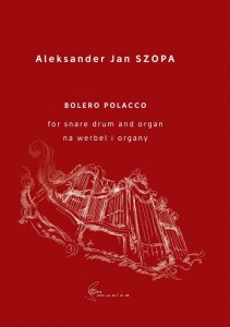 Aleksander Jan Szopa: Bolero Polacco for snare drum and organ - nuty na werbel i organy
