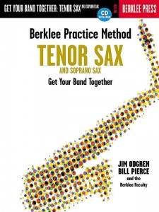 Berklee Practice Method: Get Your Band Together - Tenor and Soprano Sax - Pierce, Odgren (+ płyta CD) - podręcznik gry w zespole dla saksofonistów