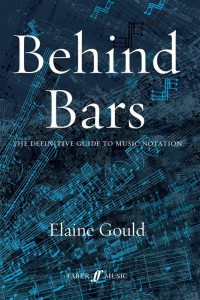 Behind Bars: The Definitive Guide To Music Notation - Elaine Gould - podręcznik do notacji muzycznej