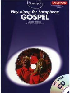 Guest Spot: Gospel Playalong For Saxophone - nuty na saksofon altowy (+ płyta CD)
