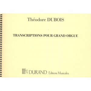 Théodore Dubois: Transcriptions Pour Grand Orgue - nuty na organy