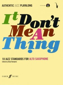 It Don't Mean A Thing: Alto Saxophone - 10 standardów jazzowych na saksofon altowy (+ płyta CD)