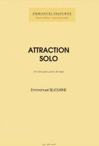 Emmanuel Sejourne: Attraction Solo for solo percussion and tape - nuty na instrumenty perkusyjne