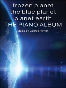 George Fenton - Frozen Planet, The Blue Planet, Planet Earth: The Piano Album - nuty na fortepian solo