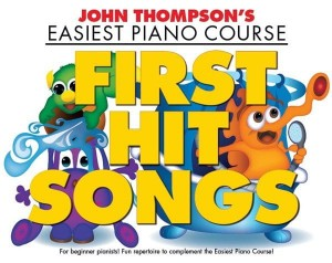 John Thompson's Easiest Piano Course: First Hit Songs - łatwe nuty na fortepian dla dzieci