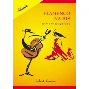 Flamenco na bis - utwory na gitarę - Gawron