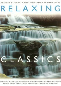 Relaxing Classics: A Cool Collection Of Piano Solos - nuty na fortepian