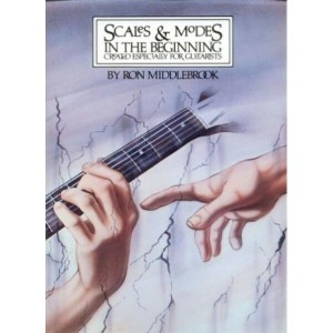 Scales & Modes in The Beginning Created Especially for Guitar - Ron Middlebrook