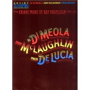 Friday Night In San Francisco - Al Di Meola John McLaughlin Paco DeLucia - nuty na gitarę (trio gitarowe)