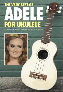 The Very Best Of Adele For Ukulele - piosenki Adele na ukulele