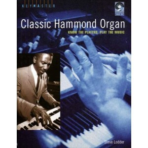 Classic Hammond Organ: Know the Players, Play the Music - biografie i przewodnik po stylu gry (+ płyta CD) - Lodder