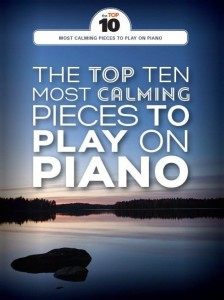 The Top Ten Most Calming Pieces To Play On Piano - nuty na fortepian, melodia, akordy gitarowe, tekst