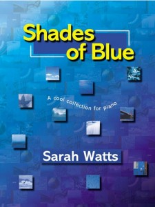 Sarah Watts: Shades of Blue - a cool collection for piano - nuty na fortepian