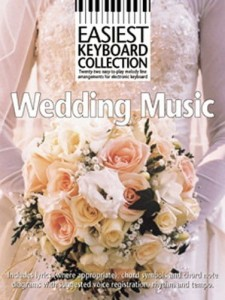 Easiest Keyboard Collection: Wedding Music - melodie ślubne w łatwym opracowaniu na keyboard