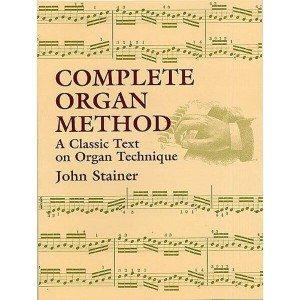 Stainer: Complete Organ Method - szkoła gry na organach